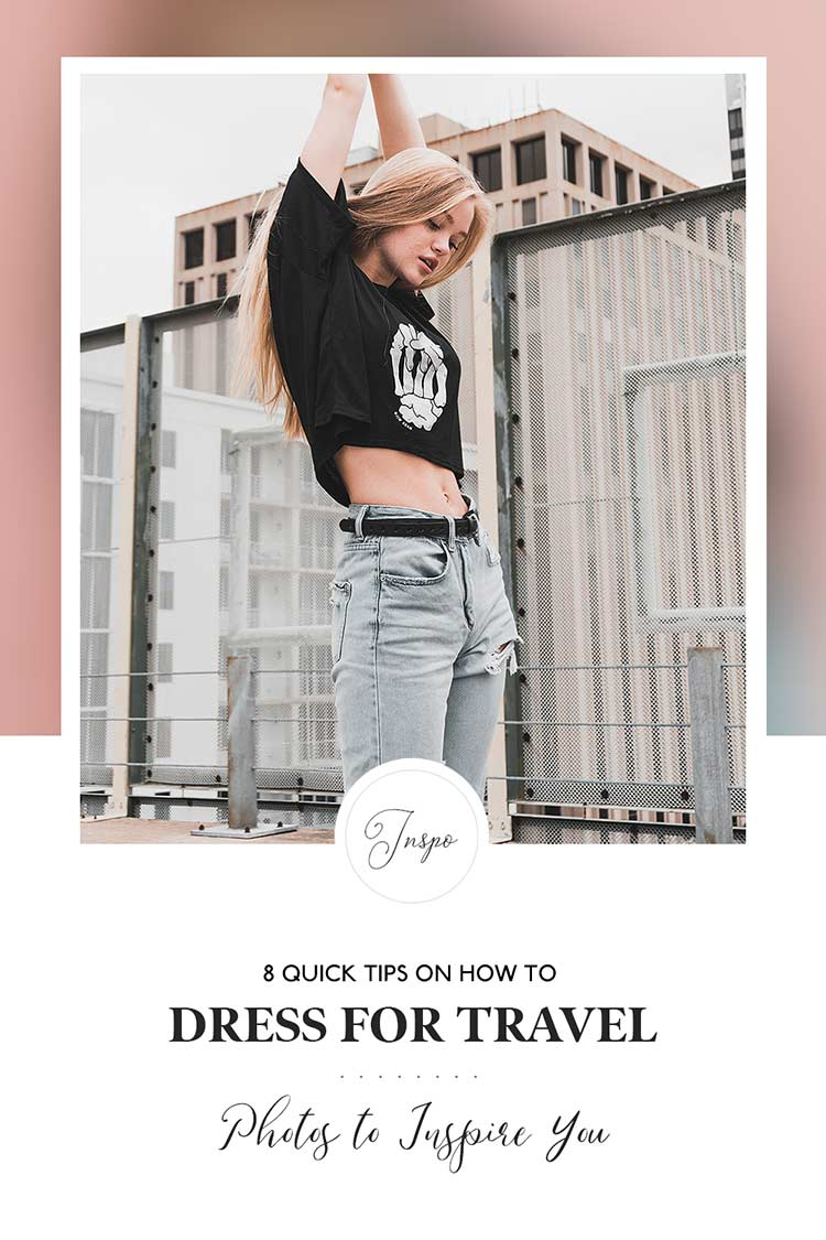 How To Dress for Travel - 8 Quick Tips